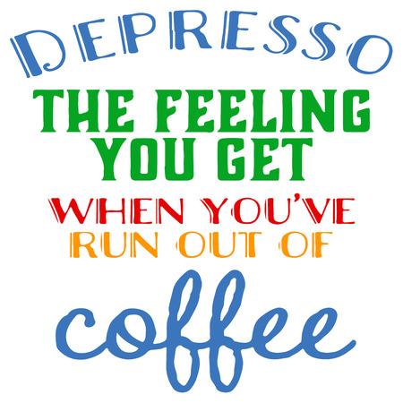 Quote coffee cup typography. Depresso. Calligraphy style quote. Shop promotion motivation. Graphic design lifestyle lettering. Sketch hot drink mug inspiration vector. Coffee break Vektoros illusztráció