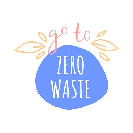 Go to zero waste lettering. Print for shopper bag or t-short. Banco de Imagens - 138444005