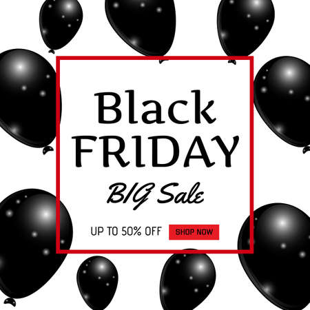 Black friday sale banner. Realistic balloons on white background with square Frame. Vector Illustration.