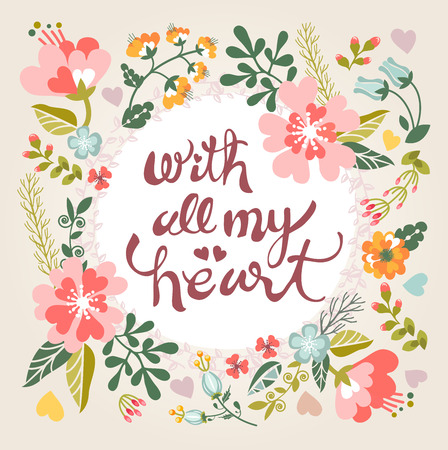 With all my heart. Stylish floral card in bright summer colors. Romantic card