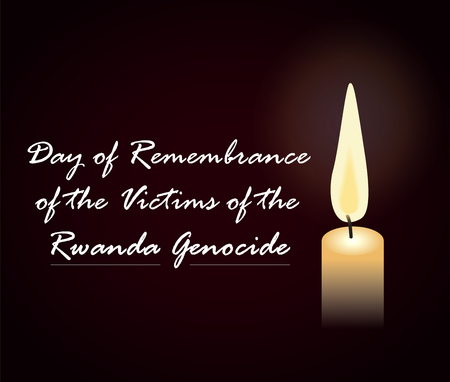 Day of remembrance of the victims of the Rwanda Genocide.