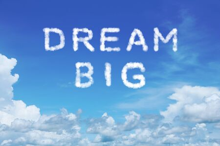 worldwide wish: background of clear blue sky with dream big cloud text