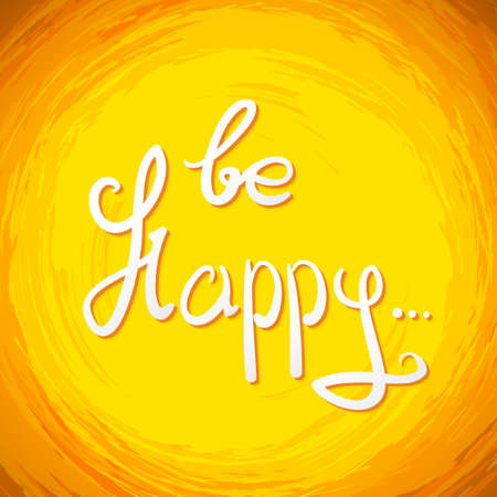 happynes: be Happy .Vector calligraphic inspirational design. Hand drawn vector element. Motivation quote for t-shirt, flyer, poster, card. Illustration