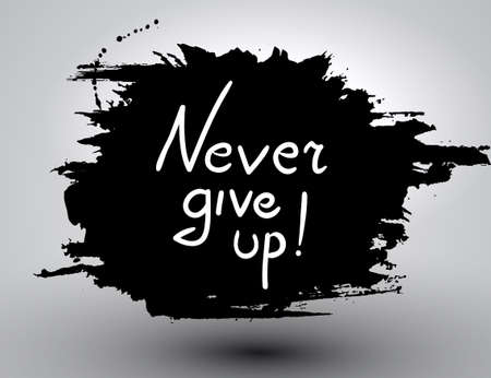 give up: Never give up .Vector calligraphic inspirational design. Hand drawn vector element. Motivation quote for t-shirt, flyer, poster, card.