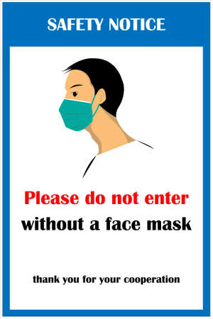 Wear face mask notice. Wear face mask symbol and safety sign vector. Please do not enter without a face mask warning messages. Safety sign during coronavirus.