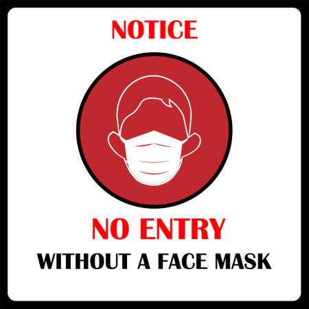 No entry without a face mask. Wear face mask notice. Wear face mask sign and symbol vector. Please wear masks or face covering. Safety sign. Mask sign. how to wear mask. Face covering sign.