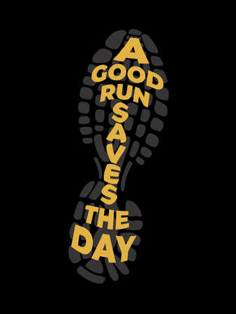 A Good Run Saves The Day on Black background and Yellow letters