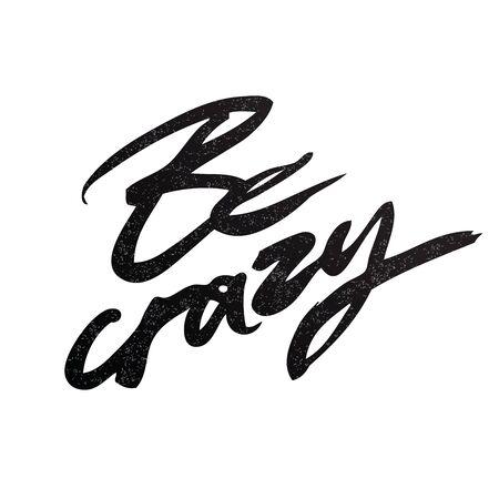 """letras negras: Letras de """"estar loco."""" Ilustración del vector en blanco background.It se dibuja con un cepillo."""