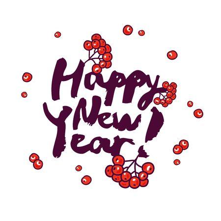rowan tree: The inscription Happy New Year! and rowan berries. Vector illustration on white background. Illustration