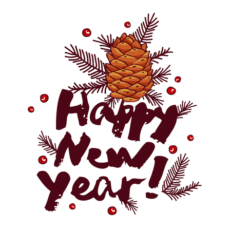 rowan tree: The inscription Happy New Year! and fir-cone. Vector illustration on white background.