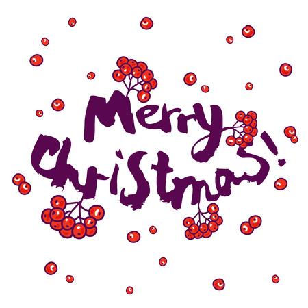 rowan tree: The inscription Merry Christmas! and rowan berries. Vector illustration on white background. Illustration