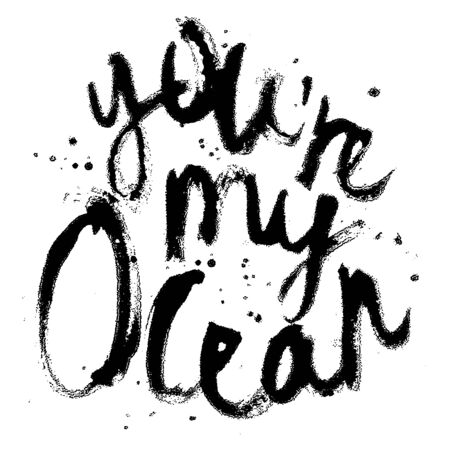 day dream: The inscription You are my ocean. Vector illustration on a white background.