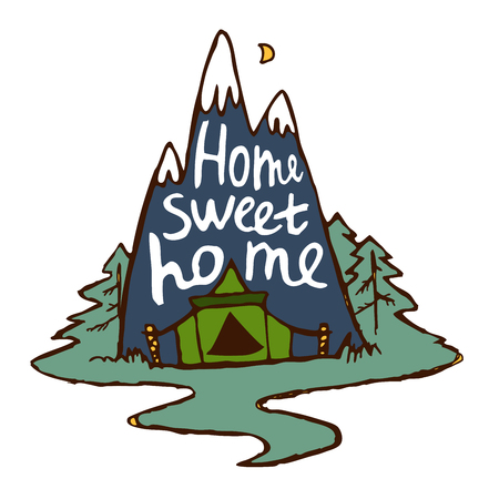 greatness: Nature Mountain Forest Tent. The word home sweet home. illustration on white background.