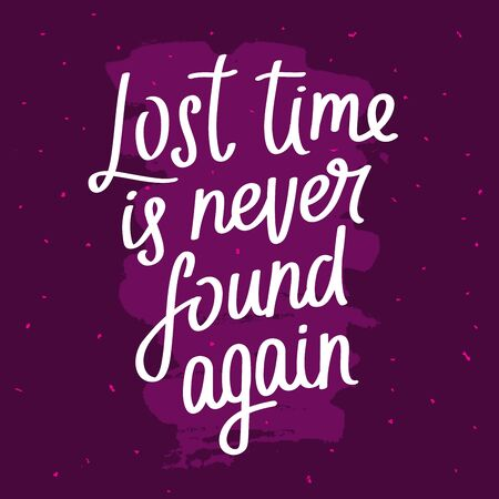 again: Quote Lost time is never found again. Trendy lettering. Modern brush. Vector illustration on a purple background.