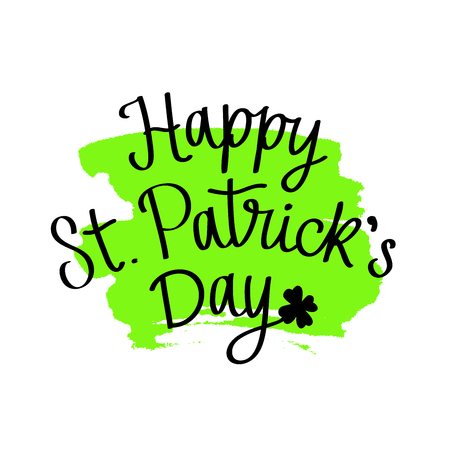 Happy St. Patrick's Day. Modern calligraphy. Green Brush. Excellent gift card. Vector illustration on white background.