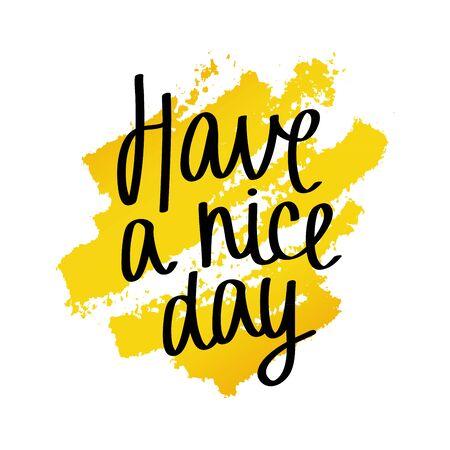 Quote Have a nice day. lettrage Trendy. pinceau d'or moderne. Vector illustration sur fond blanc. Banque d'images - 53777106