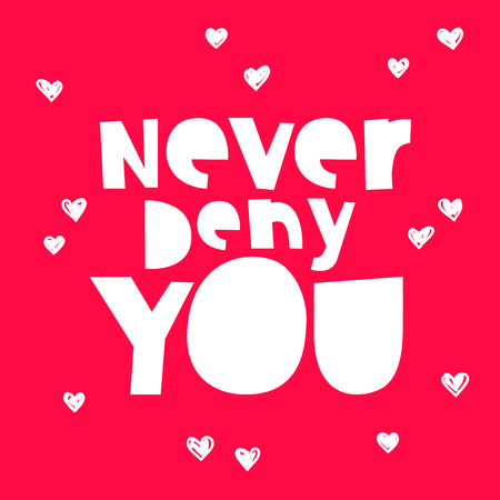 deny: Quote Never deny you. The trend calligraphy. Vector illustration on a red background. Excellent gift holiday card.