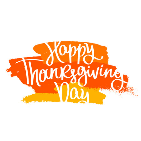 dinner date: Happy Thanksgiving Day. The trend calligraphy. Vector illustration on white background with ink smear of red, orange and yellow. Great holiday gift card. Handwritten design. Illustration