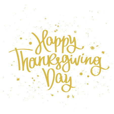 dinner date: Happy Thanksgiving Day. The trend calligraphy. Vector illustration on white background. Great holiday gift card. Handwritten design. Illustration