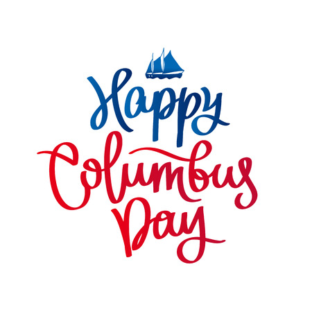 Happy Columbus Day. The trend calligraphy. Vector illustration on white background. Great holiday gift card. Vector Illustration