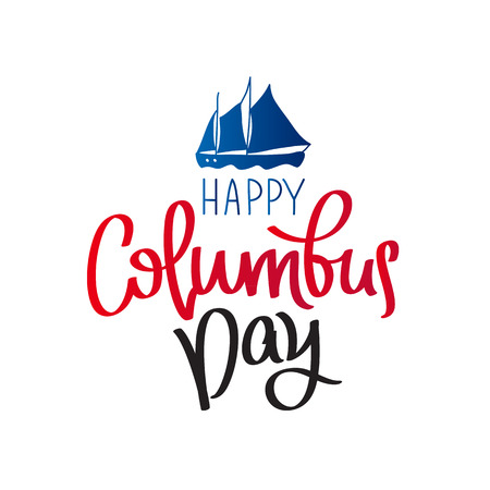 discoverer: Happy Columbus Day. The trend calligraphy. Vector illustration on white background. Great holiday gift card. Illustration