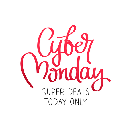 Cyber ??Monday. Super deal, today only. The trend calligraphy. Vector illustration on white background. Concept sale black friday, shopping and discounts.