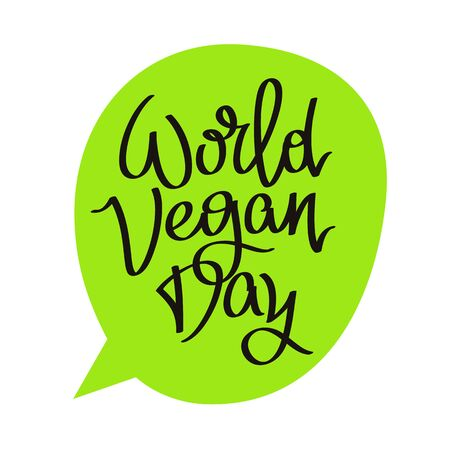 Caption World Vegetarian Day. The trend calligraphy. Vector illustration on a white background with a green bubble.
