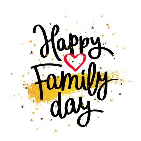 Happy family day. The trend calligraphy. Vector illustration on white background with a smear of yellow ink. Great holiday gift card. Illustration