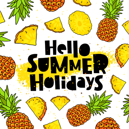 Hello Summer holidays. Trend lettering. Vector illustration of pineapple on a white background with a smear of yellow ink. Paradise fruit. Summertime concept. Illustration