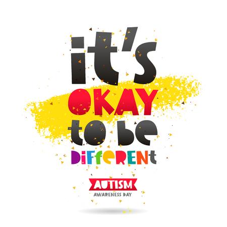 Het is oke om anders te zijn. Autismebewustzijn. Trend lettering. Gezondheidszorg concept. Vector illustratie op witte achtergrond met een uitstraling van gele inkt. Vector Illustratie