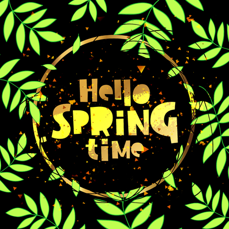 sleet: Hello spring time. Lettering. Vector illustration on a black background. Green plant in the background. Concept card.