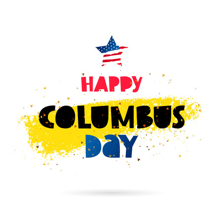 discoverer: Happy Columbus Day. Lettering. Vector illustration on a white background with a yellow ink stroke. Great holiday gift card.