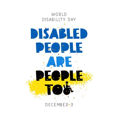 paralysis: Disabled people are people too. World Disability Day. Lettering. Vector illustration on a white background with a yellow ink stroke. Concept cards. Elements for design. Illustration