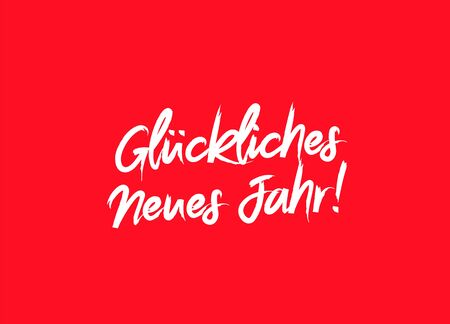 Inscription Happy New Year on German language. Vector illustration on a red background. Elements for design. The concept of a holiday card. Lettering and calligraphy. Stylish font. Gluckliches Neues Jahr! Illustration
