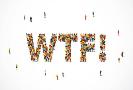 Group of people standing in the word Wtf. Vector illustration on white background. The concept of surprise.