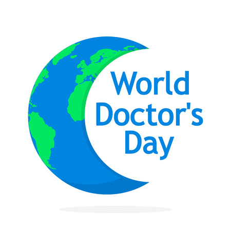 World Doctor Day poster with Earth globe and lettering. Vector illustration. Cute poster in flat design
