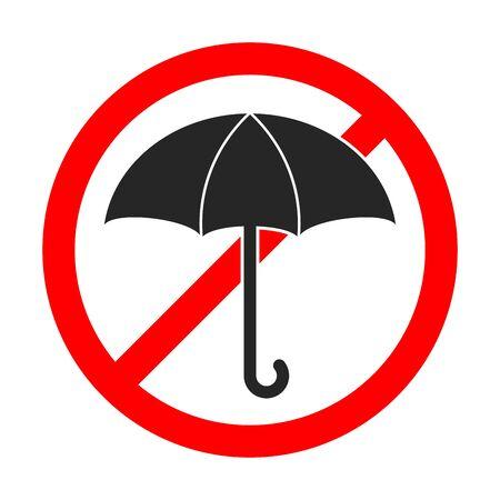 Stop umbrella sign isolated. Forbidden umbrella sign. Sign of prohibition of a umbrella. Vector illustration.