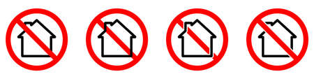 House is prohibited. Stop or ban red round sign with house icon. Vector illustration. Forbidden signs set.