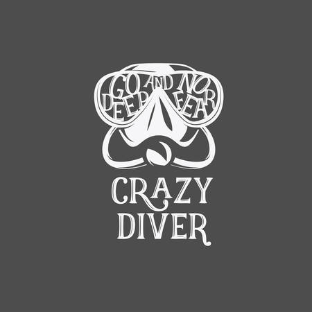 T-Shirt print with diving mask and text. Go deep and no fear. Crazy diver.