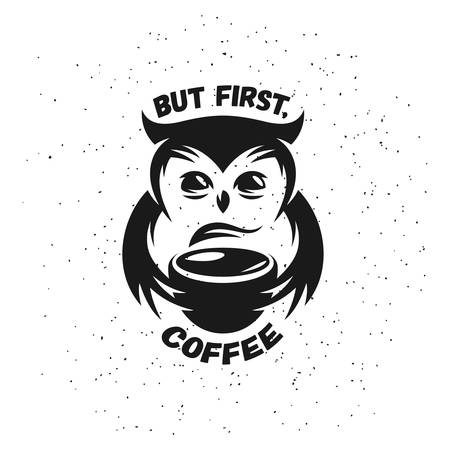 Hand drawn typography coffee poster. Cute trendy owl with cup of hot coffee. Greeting card or print invitation with phrase. But first coffee. Emblem, sign for coffee shop or cafeteria. Иллюстрация