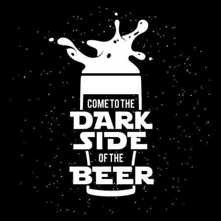 Dark side of the beer print. Chalkboard vintage illustration. Creative trendy design element for beer advertising.