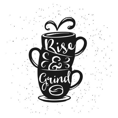 Coffee related vintage vector illustration with quote. Rise and grind. Trendy decorative design element for posters, prints, chalkboard design.