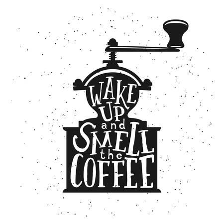 Kaffee im Zusammenhang mit Vintage-Vektor-Illustration mit Zitat. Wach auf und riech den Kaffee. Trendy dekorative Gestaltungselement für Plakate, Drucke, Tafel-Design.