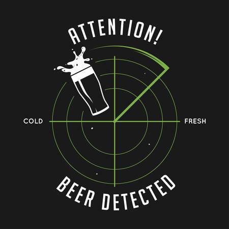 detected: Attention, beer detected print. Chalkboard vintage illustration. Creative trendy design element for beer advertising. Illustration