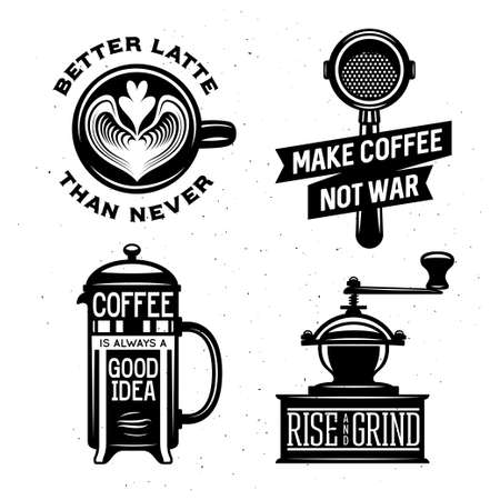 grind: Coffee related illustration with quotes. Rise and grind. Better latte than never. Make coffee not war. Coffee is always a good idea. Trendy decorative design elements for posters prints chalkboard design. Vector vintage graphics.