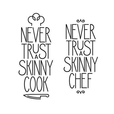 kitchen poster: Never trust a skinny chef. Kitchen related lettering poster. Vector vintage illustration. Illustration