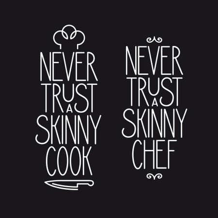 vintage kitchen: Never trust a skinny chef. Kitchen related lettering poster. Vector vintage illustration. Illustration