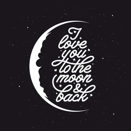 moon: I love you to the moon and back. Romantic vector typography. Trendy handmade lettering. Hand drawn illustration for postcard, save the date card, romantic housewarming poster. Stock Photo