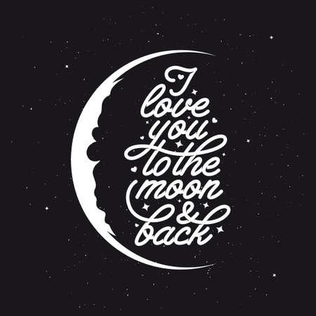 mond: Ich liebe dich bis zum Mond und zurück. Romantische Vektor Typografie. Trendy handgemachte Schriftzug. Hand gezeichnete Illustration für Postkarte, speichern die Datumskarte, romantische Einweihungs Plakat.