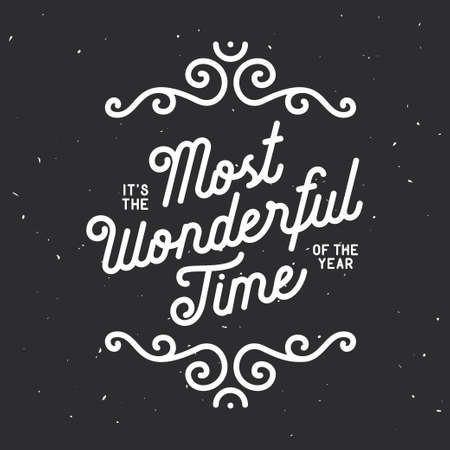time of the year: It is the most wonderful time of the year lettering. Christmas related greeting card with typography and calligraphy. Winter season quote. Vector vintage illustration.